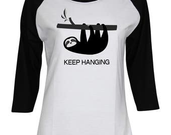 Sloth Shirt - Keep Hanging - Animal Shirt -  Birthday Gift- Ladies Women Teen Girl 3/4 Sleeve Baseball T-Shirt #IZWBSUB142