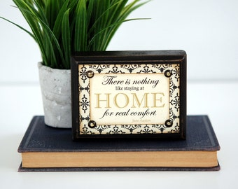JANE AUSTEN Wood Sign, There is nothing like staying at HOME for real comfort, Shelf Sitter, Conversation Piece