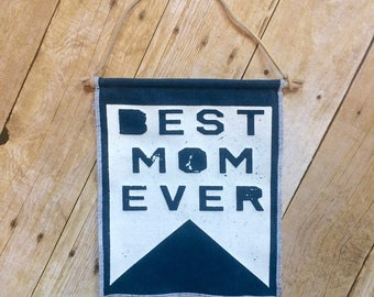 Mother's Day Gift, Mother's Day Banner, Gift for Mom, Best Mom Ever
