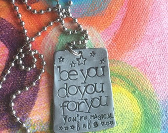 Hand Stamped Jewelry Be You Do You For You You're Magical Babe Hand Made Metal Jewelry with Words Jewelry with Meaning Gypsy Soul Sister