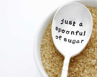 Just a Spoonful of Sugar, hand stamped spoon. Vintage engraved silverware to help the medicine go down.