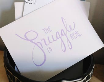 The Snuggle is Real Hand Lettered Greeting Card - Baby Shower, Just Because, I Love You