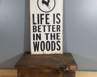 Life is Better in the Woods, circle with deer, hand painted, distressed, wooden sign.
