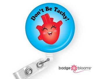 Anatomical Heart Badge - Cardiac Nurse Gift - Badge Pull - Cute Badge Reels - Don't Be Tachy Badge Holder - Telemetry Nurse - BadgeBlooms