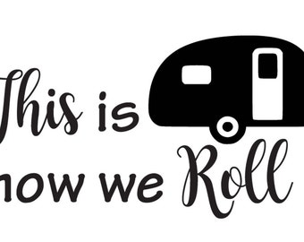 """Vinyl Decal.  """"THIS is how we ROLL"""" vinyl decal with trailer graphic.  Car Decals.  Bumper Stickers."""