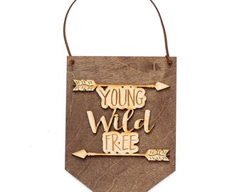 Young Wild Free - Boho Decor - Graduation Gift Idea - Wild and Free - Young Woman - Gift for Graduate - Coworker Gift - Wooden Home Decor