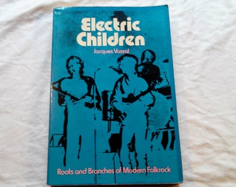"Vintage 70's Music/History Paperback, ""Electric Children: Roots and Branches of Modern Folkrock"" by Jacques Vassal, 1976"
