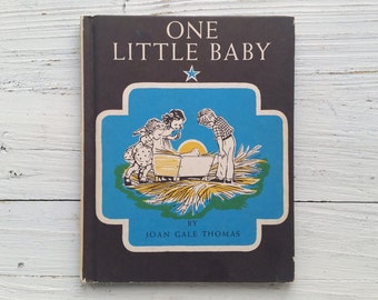 One Little Baby Book . A Christmas Counting Book . 1956 . Joan Gale Thomas . Nativity Story . 1950's Children's Book . Vintage Kid's Book
