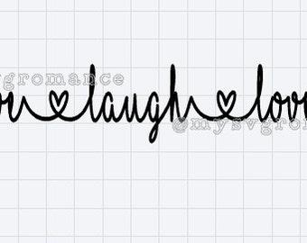Live Laugh Love- SVG - Cutting File - Cricut - Silhouette