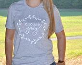 FREE SHIPPING Choose Joy - Inspirational Tee, T-shirt, Inspirational Quote Shirt, Graphic Tee, Woman's Gift