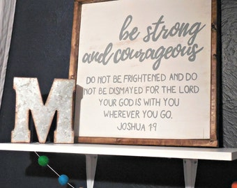 Be strong and Courageous Joshua 1:9 Wood sign