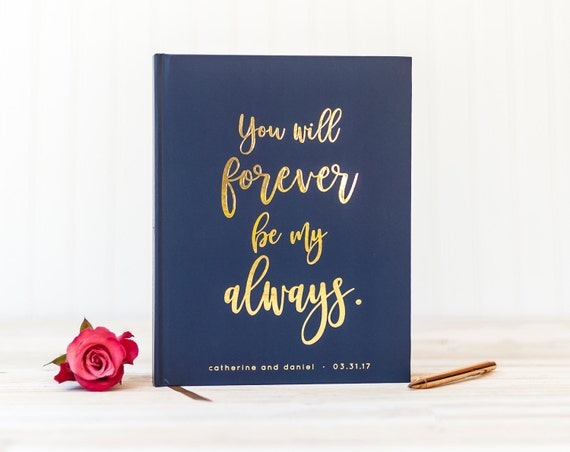 Gold Foil Wedding Guest Book Navy guestbook custom navy guest book wedding photo album personalized guest book You Will Forever Be My Always