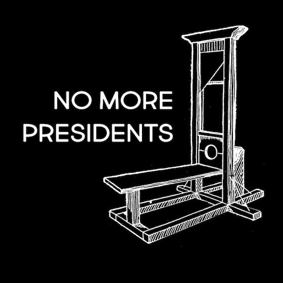 No More Presidents T-Shirt