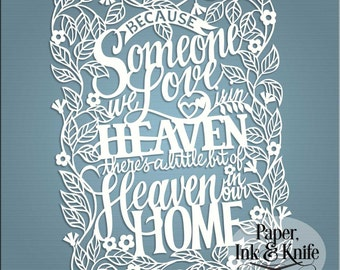 Because Someone We Love is in Heaven - heaven in our home. Papercut Template Commercial & personal use. Includes PDF and SVG # DXF files.