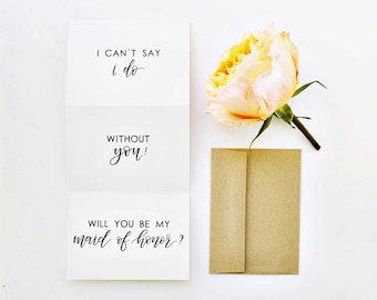 Will You Be My Maid of Honor Card / I Can't Say I Do Without You / Hand Lettered Card / Accordion Fold / Charitable Donation