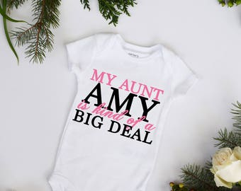 My Aunt  is Kind Of a Big Deal baby bodysuit CUSTOMIZE name and color Aunt bodysuit