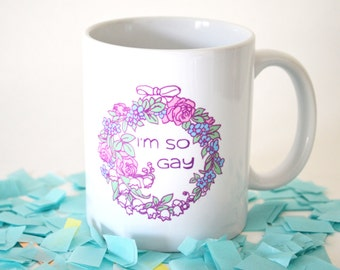I'm So Gay: Gay Pride Mug