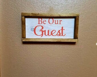 Be Our Guest - Framed Sign - Wood Sign - Be Our Guest Sign - Guest Room Decor - Living Room Decor - Guest Room Sign - Farmhouse Decor
