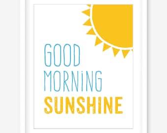 Printable art - good morning sunshine print - cute wall art - kids quote print - kids wall art download - nursery art - DIGITAL ART
