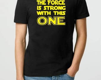 Star Wars Tshirt - The Force Is Strong With This One! StarWars Adult T-Shirt Gift for Boyfriend Gift for Men Gift for Brother Gift for Teen