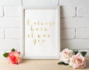 It Was Always You Print, Gold Foil Print, Inspirational Print, Decor, Watercolor, Prints, Wall Art, Foil Print, Gold Foil, Trendy Wall Decor