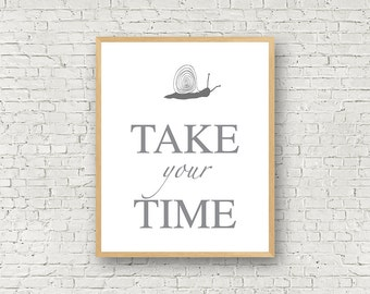 Snail Wall Art, Take your time, Black and White, Grey, Digital Art, Typography, Poster, Motivational Prints, Download print, wall art