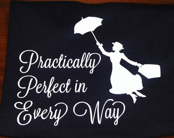Practically Perfect In Every Way T-shirt or Tank Top, Mary Poppins, Spoonful of sugar, supercalifragilisticexpialidocious, Disney, Glitter