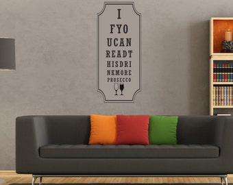 If you Can Read This, Drink More Prosecco. Eye Chart -  wall vinyl art decal sticker. Various sizes and colours available. (#143)