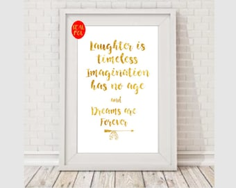 Laughter is timeless walt disney  Gold Foil Print Black Print Gold Wall Art Hot Foiled Metallic Rose Gold Mural Prints Vintage Foil Quote