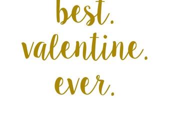 Best Valentine Ever SVG / Valentine's Day SVG