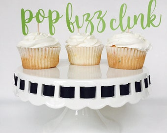 Pop Fizz Clink Cupcake Toppers - Celebration - Champagne - Engagement Party - Retirement Party - Congratulations - Bridal Shower - Wedding
