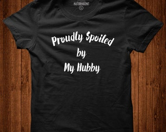 Proudly Spoiled By My Hubby
