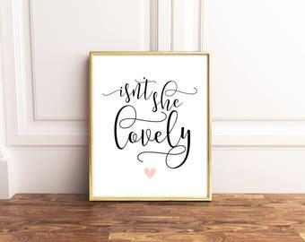 Isnt She Lovely Printable Art, Isn't She Lovely, Isnt She Lovely Sign, Baby Girl Nursery Decor Wall Art, Nursery Prints, Baby girl Gift