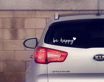 Be Happy Decal || Be Happy Sticker || Be Happy Heart Decal || Be Happy Heart Sticker || Be Happy Car Decal || Heart Car Decal ||