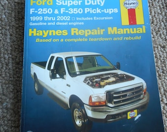 Ford Super Duty F-250 & F-350 P/U Repair Manual  Includes Excursion Gasoline and diesel engines