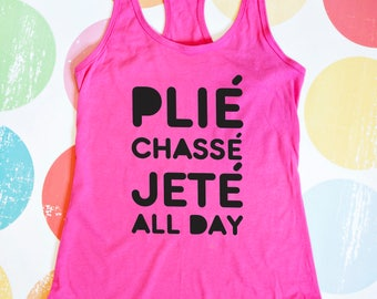 Dance Tank Top - Plie, Chasse, Jete, All Day - Pink Racerback Tank