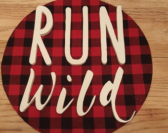 RUN wild hand cut wood sign
