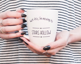 ORIGINAL ~ Gilmore Girls f*ck this i'm moving to Stars Hollow coffee mug, Gilmore girls coffee mug, Gilmore girls mug, Stars Hollow mug