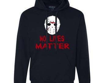 Friday the 13th No Lives Matter - Fleece Hoodie Sweatshirt