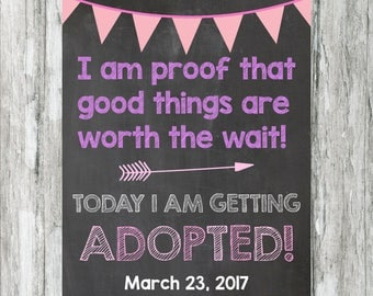 Adoption Photo Prop Sign - Today I Am Getting Adopted! - Worth The Wait - Digital File - Announcement Chalkboard - Adoption Sign For Girls