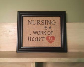 Nursing is a work of heart, Nurse gift, Nurse graduation gift, Nurse burlap print, Gift for nurses, Nurse wall art, Nursing quote