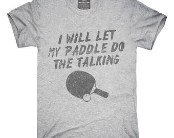 Funny Table Tennis Paddle Saying T-Shirt, Hoodie, Tank Top, Gifts