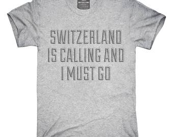 Funny Switzerland Is Calling and I Must Go T-Shirt, Hoodie, Tank Top, Gifts