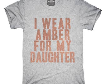 I Wear Amber For My Daughter Awareness Support T-Shirt, Hoodie, Tank Top, Gifts