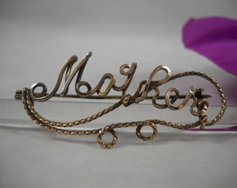 "Victorian/Edwardian Brooch 14KT Gold Wire ""MOTHER"" Collectible Jewelry/Mother's Day"