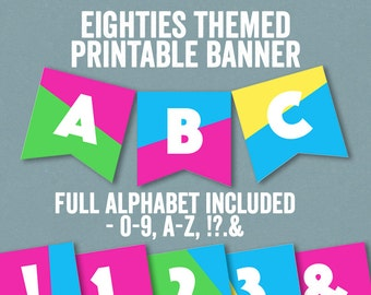 Eighties Printable Bunting, 1980s party theme banner, back to the 80s, abc 80s, DIY party banner, bunting diy alphabet, diy 80s party decor