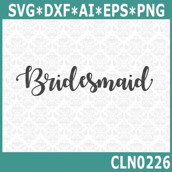 CLN0226 Bridesmaid Bridal Party Shower Wedding Celebration Honor SVG DXF Ai Eps PNG Vector Instant Download Commercial Use Cricut Silhouette