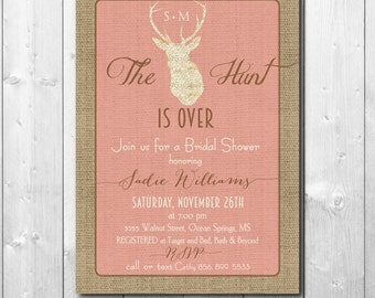 """Bridal Shower Invitation with burlap detail...""""Hunt is Over""""/DIGITAL FILE/printable/wording can be changed"""