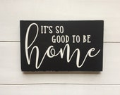 It's So Good To Be Home Wood Sign, Farmhouse Decor, Fixer Upper Style, Black & White Sign, Neutral Sign, Gallery Wall, Family Sign, Welcome