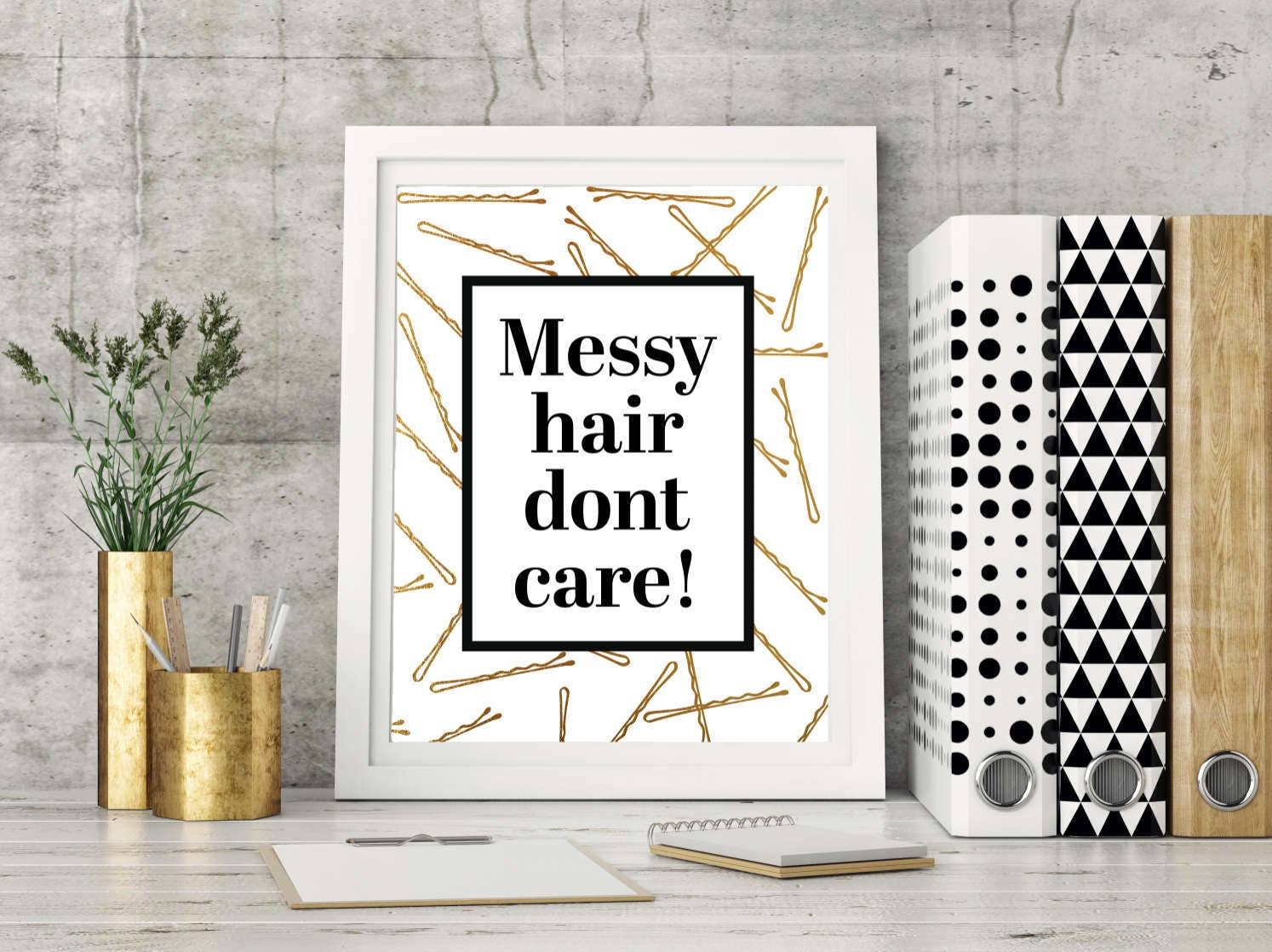 Messy Hair Don T Care With Gold Effect Bobby Pins Make Up Quote